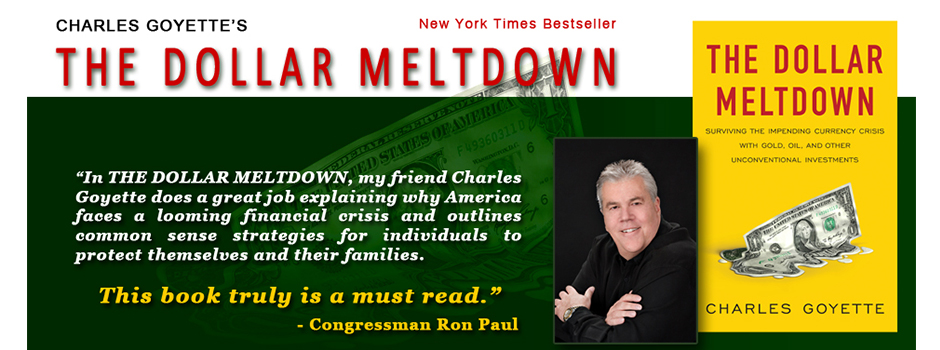 THE DOLLAR MELTDOWN by Charles Goyette